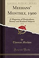 Meehans' Monthly, 1900, Vol. 10: A Magazine of Horticulture, Botany and Kindred Subjects (Classic Reprint)