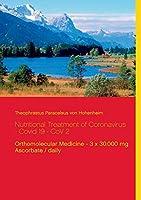 Nutritional Treatment of Coronavirus - Covid 19 - CoV 2: Orthomolecular Medicine - 3 x 30.000 mg Ascorbate / daily