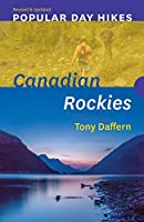 Popular Day Hikes: Canadian Rockies ― Revised & Updated: Canadian Rockies - Revised & Updated