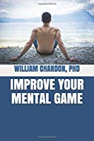 Improve Your Mental Game