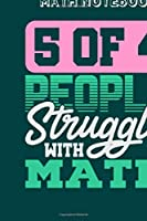 Math Notebook: 4 out of 3 people struggle with math - 50 sheets, 100 pages - 8 x 10 inches