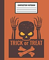 Trick or Treat Composition Notebook: Orange Skull & Bones - Wide Ruled Blank Lined for kids, teens,  students, teachers, school, home, college writing & notes and back to school - Halloween (Composition Notebooks Journal)
