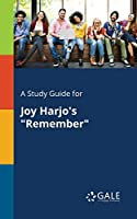 A Study Guide for Joy Harjo's Remember