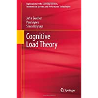 Cognitive Load Theory (Explorations in the Learning Sciences, Instructional Systems and Performance Technologies Book 1) (English Edition)
