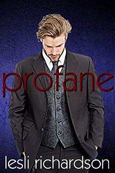 Profane (Devout Trilogy Book 2) by [Richardson, Lesli]
