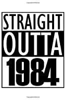 """Straight Outta 1984: Born in 1984 Journal Gift, Funny Birthday Card Alternative - White Edition - Vintage Blank Dot Grid Notebook 6 x 9"""" with 120 Pages"""
