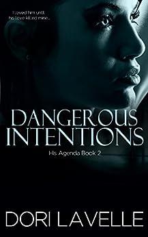 Dangerous Intentions (His Agenda 2): A Disturbing Psychological Thriller by [Lavelle, Dori]