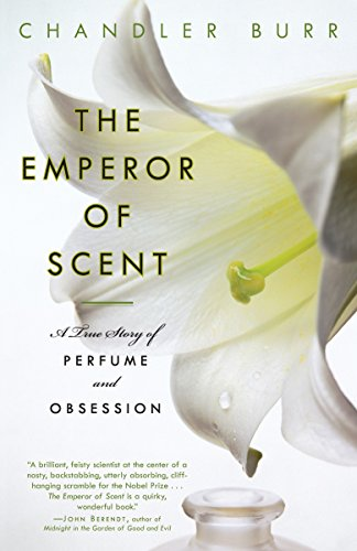 The Emperor of Scent: A Story of Perfume, Obsession, and the Last Mystery of the Senses (English Edition)