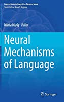 Neural Mechanisms of Language (Innovations in Cognitive Neuroscience)