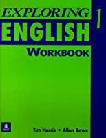 EXPLORING ENGLISH 1: WORKBOOK