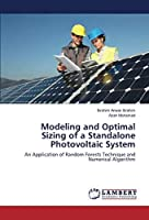 Modeling and Optimal Sizing of a Standalone Photovoltaic System: An Application of Random Forests Technique and Numerical Algorithm