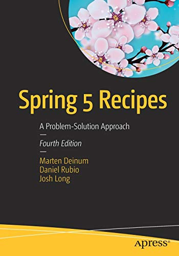 Download Spring 5 Recipes: A Problem-Solution Approach 1484227891