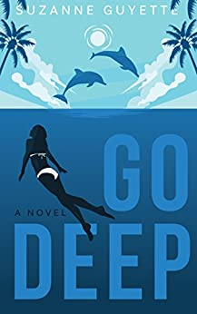 Go Deep: A Novel by [Guyette, Suzanne]