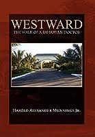 Westward: The Walk of a Bahamian Doctor
