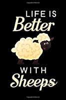 """Life Is Better With Sheeps: Blank Lined Journal Notebook, 6"""" x 9"""", Sheep journal, Sheep notebook, Ruled, Writing Book, Notebook for Sheep lovers, Sheep Day Gifts"""
