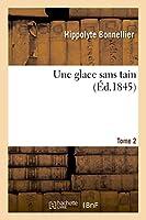 Une Glace Sans Tain. Tome 2 (Litterature)