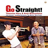 Go Straight! / 原朋直&松島啓之 (CD - 2010)