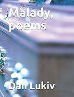 Malady, poems