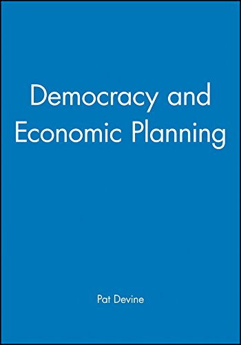 Download Democracy and Economic Planning (Aspects of Political Economy) 0745634796