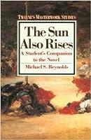 The Sun Also Rises: A Novel of the Twenties (Twayne's Masterwork Studies)