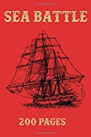 Sea Battle: A strategy guessing game - 200 Pages - 6x9 Size