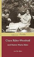 Clara Rilke- Westhoff und Rainer Maria Rilke