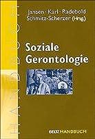 Soziale Gerontologie. Ein Handbuch fuer Lehre und Praxis