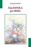 """Una FAVOLA per ROSA: Liberamente tratto da """"La grasta di basilicò"""" di Giuseppe Pitrè"""