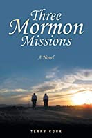 Three Mormon Missions