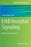 ErbB Receptor Signaling: Methods and Protocols (Methods in Molecular Biology)