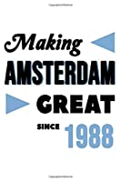 Making Amsterdam Great Since 1988: College Ruled Journal or Notebook (6x9 inches) with 120 pages