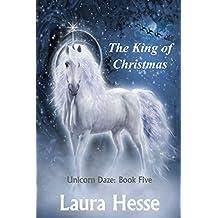 The King of Christmas (Unicorn Daze Book 5)