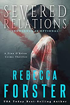 Severed Relations: A Finn O'Brien Crime Thriller (The Finn O'Brien Thriller Series Book 1) by [Forster, Rebecca]