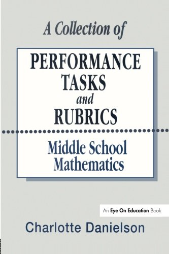 Download A Collection of Performance Tasks & Rubrics: Middle School Mathematics (Math Performance Tasks) 1883001331