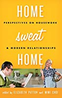 Home Sweat Home: Perspectives on Housework and Modern Relationships