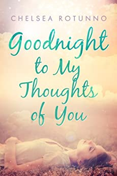 Goodnight to My Thoughts of You by [Rotunno, Chelsea]