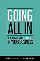 Going All In: How to implement Excellence in your business