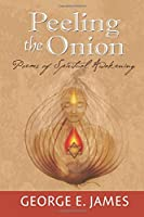 Peeling the Onion: Poems of Spiritual Awakening