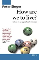 How Are We to Live (OPUS) by Peter Singer(1997-09-30)