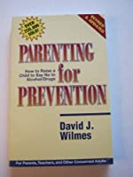 Parenting for Prevention: How to Raise a Child to Say No to Alcohol/Drugs [並行輸入品]
