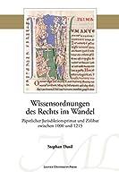 Wissensordnungen Des Rechts Im Wandel: Paepstlicher Jurisdiktionsprimat Und Zoelibat Zwischen 1000 Und 1215 (Mediaevalia Lovaniensia)