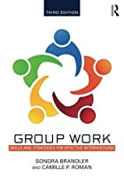 Group Work: Skills and Strategies for Effective Interventions by Sondra Brandler Camille P. Roman(2015-07-04)