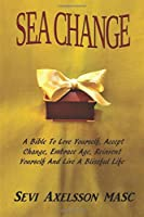 Sea Change: Accept Change and Reinvent Yourself (Living Well Magic Book)