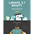 Laravel 5.1 Beauty: Creating Beautiful Web Apps in Laravel 5.1 (English Edition)