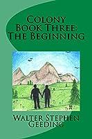 Colony Book Three: The Beginning