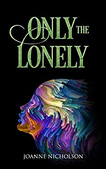 Only the Lonely by [Nicholson, Joanne]