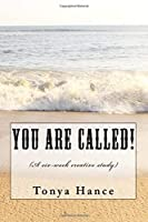 You Are Called!: A Six Week Creative Study