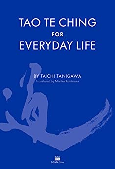 [Taichi Tanigawa]のTAO TE CHING FOR EVERYDAY LIFE (English Edition)