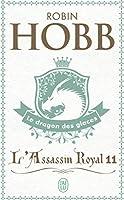 L'Assassin Royal T11 Le Dragon Des Glace (Science Fiction)