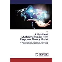 A Multilevel Multidimensional Item Response Theory Model: to Address the Role of Response Style on the Measurement of Attitudes in PISA 2006